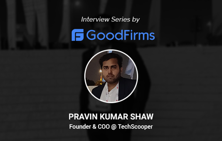 Co-Founder and COO Pravin Kumar Shaw's TechScooper Proves to Be the Perfect Ally for SME and Start-Up Companies